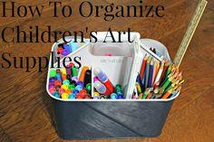 How To Organize Children's Art Supplies