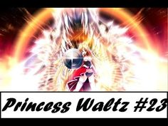 Princess Waltz - THE BEST OF FIGHTS [Part 23]