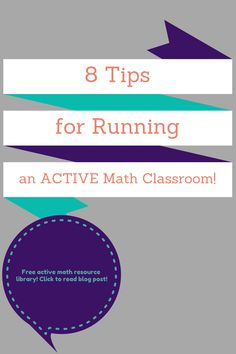 8 tips for running an active math classroom | Click to read full post https://www.themathmentors.com/eight-tips-for-running-an-active-math-environment/ |Active Math | Math Activities