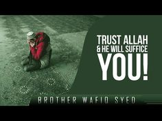 Trust Allah & He Will Suffice You! ᴴᴰ ┇ Amazing Reminder ┇ by Brother Wafiq Syed ┇ TDR Production ┇ - YouTube