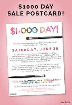 """AHH I'm so excited about this flier/postcard!! Shoot for the stars &  challenge yourself to a $1,000 Day of sales! This fun flier or postcard can  be """"almost"""" completely customized, except the title and the thank you. Get  your customers excited about the day and offer something special! Add in an  extra promotion for referrals, the sky is the limit!  You can find it HERE!!  Enjoy!"""