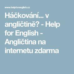 Háčkování... v angličtině? - Help for English - Angličtina na internetu zdarma