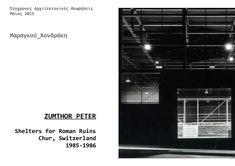 Μαραγκού Άννα _ Shelters for Roman Ruins, Zumthor Peter