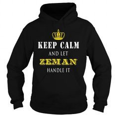 Awesome Tee  KEEP CALM AND LET ZEMAN HANDLE IT T-Shirts