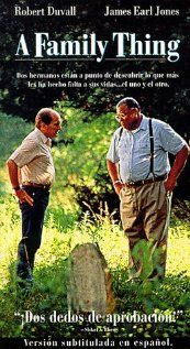 A Family Thing - 1996 w James Earl Jones, Robert Duvall, Irma P. Hall, Michael Beach. wow, i laughed, i cried, i   <3ed it!  how could you go wrong with james earl jones and robert duvall in the same movie???
