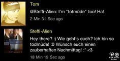 """@Steffi Wuensche Wuensche-Alien Olá! O quê você está fazendo? Eu estou tão cansada! Desejo a vocês uma noite e madrugada mágica     @Tom John : Eu estou """"cansado"""" também! Há !"""