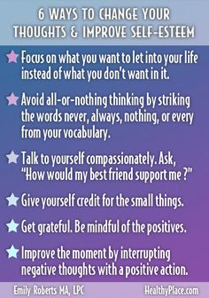 """Changing your thoughts can improve your self-esteem. Here are six ways to shift your thoughts from the negative to the positive. They're easy! Check them out."" www.HealthyPlace.com"