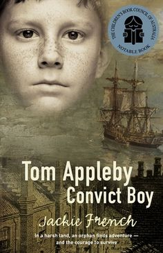 Tom Appleby, Convict Boy by Jackie French - Junior Library
