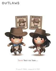 People try to follow unwritten rule books...but Love....our Love, is an Outlaw, I will be your Huckleberry