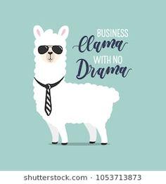 Business Llama with no drama cute card with handrawn alpaca. Greeting card for Boss's day or motivational poster with lettering. Funny Llama, Cute Llama, Alpacas, Llamas Animal, No Drama Lama, Alpaca Drawing, Llama Arts, Llama Birthday, Kawaii Doodles