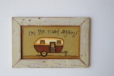 Distressed Frame Camping Sign ~ Vintage Camper Wall Decor ~ Hand Painted Camper Sign In Distressed White Frame ~ On The Road Again