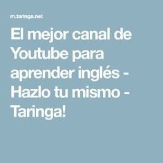 El mejor canal de Youtube para aprender inglés - Hazlo tu mismo - Taringa!