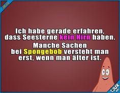 Jetzt ist mir alles klar :) Lustige Sprüche #Humor #Sprüche #Jodel #1jux #jux #lustigeSprüche #Spongebob #Seestern #lustig