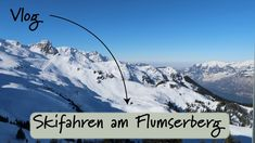 Skifahren am Flumserberg - Vlog Snowboard, Mount Everest, Mountains, Nature, Travel, Skiing, Viajes, Naturaleza, Trips