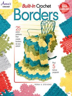 Built In Crochet Borders - The border is stitched as you go! This wonderful book includes 25 swatches with different borders, challenging stitches and designs with diagrams to simplify the whole process. As an extra bonus, we've included five beautiful designs using the built-in border method. Projects include a lap throw (pictured), a reader's wrap, a baby blanket and matching hat and a headband. Skill Level: Intermediate to Experienced Available at Maggie's Crochet