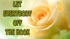 Abraham Hicks - Let everybody off the hook