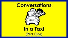 In a Taxi | Part 1 | Easy English Conversation Practice | ESL•     Repinned by Chesapeake College Adult Education Program.  www.chesapeake.edu