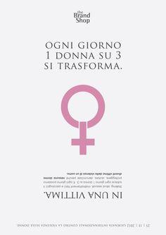 25 | 11 | 2012 Giornata mondiale contro la violenza sulle donne.     art director: Giulia Castiello d'Antonio  copywriter: Piero Fittipaldi