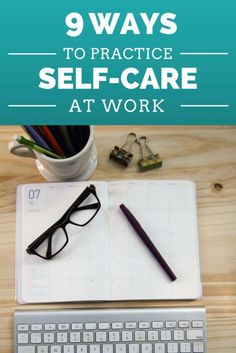 9 ways to practice self-care at work :: And if you're reading these while taking a break at work, you can even do some of them right now.