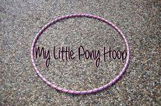 HDPE/Polypro Hoop: My Little Pony Hoop // Great by HoopingforLife