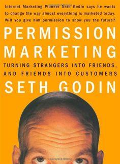 Permission Marketing: Turning Strangers into Friends and Friends into Customers by Seth Godin http://www.amazon.com/dp/0684856360/ref=cm_sw_r_pi_dp_dj65ub0QRDN92