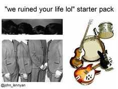 What if the Beatles didn't ruin your life?