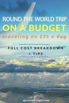 Round the world trip on a budget: full breakdown of my expenses. I explain how I traveled on $35 a day for almost a year and give some tips to travel even cheaper.