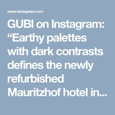 "GUBI on Instagram: ""Earthy palettes with dark contrasts defines the newly refurbished Mauritzhof hotel in Münster. The Beetle Lounge Chair and TS Tables offer…"""
