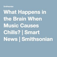 What Happens in the Brain When Music Causes Chills? | Smart News | Smithsonian