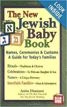 The New Jewish Baby Book: Names, Ceremonies, & Customs-a Guide for Today's Families: Anita Diamant: 9781580232517: Amazon.com: Books