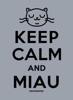 KEEP CALM AND MIAU.❤