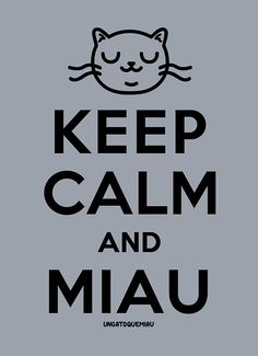 KEEP CALM AND MIAU.