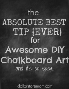 The absolute best tip ever for awesome diy chalkboard art via dollarstoremom.com