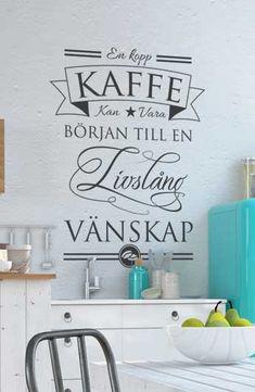 Väggtext: En kopp kaffe kan vara början till en livslång vänskap - 308Kr Love Affirmations, Funny Art, Posters, Coffee, Words, Quotes, Design, Dekoration, Kaffee