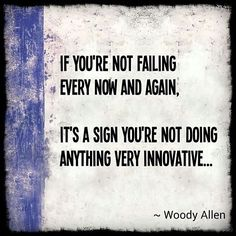 Woody Allen quote about failure. Inspiration, motivation and encouragement for artists and entrepreneurs. Wisdom for small business. The secret to success is work hard and never give up.