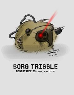 Borg Tribble - Resistance is futile! They are so cute!