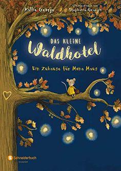 Amazon.com: Das kleine Waldhotel, Band 01: Ein Zuhause für Mona Maus (German Edition) eBook: George, Kallie, Graegin, Stephanie, Viseneber, Karolin: Kindle Store