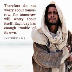 Worry not about tomorrow.  never worry!!!!  so ✝️ takes all my worries! Kamshia ✝️‼️ Ai di ✝️‼️ Thank You ✝️‼️