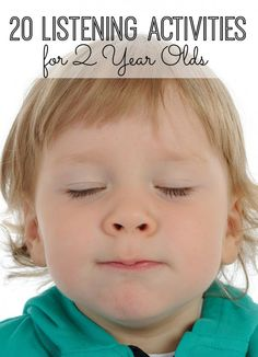 Have a 2-year-old that doesn't listen so well? You're not alone - and these should help. 20 Listening Activities for 2 Year Olds.