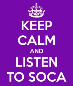 KEEP CALM AND LISTEN TO SOCA. Another original poster design created with the Keep Calm-o-matic. Buy this design or create your own original Keep Calm design now. Keep Calm And Study, Keep Calm And Drink, Keep Calm And Love, My Love, Keep Calm Posters, Keep Calm Quotes, Abi Motto, Keep Clam, Beat Cancer