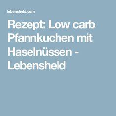 Rezept: Low carb Pfannkuchen mit Haselnüssen - Lebensheld