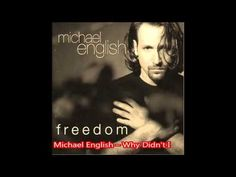 Michael English -- Why Didn't I