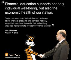 """Financial education supports not only individual well-being, but also the economic health of our nation."" - Ben Bernanke"
