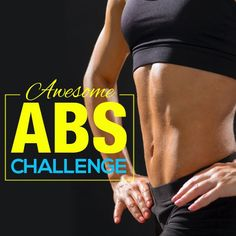 Take this Awesome Abs Challenge starting tomorrow! #abschallenge #absworkout #abs