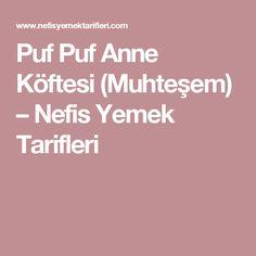 Puf Puf Anne Köftesi (Muhteşem) – Nefis Yemek Tarifleri
