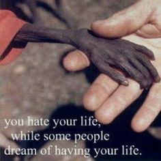 You hate your life, while some people dream of having your life. Say Astaghfirullah & Count your blessings Sad Poems, Sad Quotes, Great Quotes, Quotes To Live By, Life Quotes, Quotable Quotes, Karma Quotes, Wisdom Quotes, We Are The World