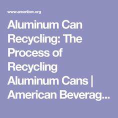 Aluminum Can Recycling: The Process of Recycling Aluminum Cans