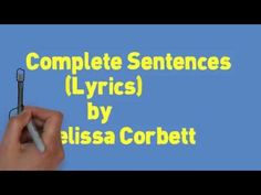 Complete Sentences Song (Lyrics) Subject and Predicate by Melissa.....This song illustrates visually the differentiation between the subject and predicate of a sentence.  It also demonstrates that both a subject and a predicate are necessary to form a complete sentence.  It provides both definitions and examples to create a more concrete learning experience.