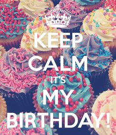 KEEP CALM IT'S MY BIRTHDAY! The kids are staying with grandma and the hubs and I are going out