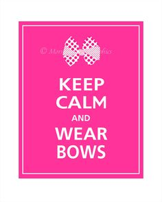 Keep Calm and Wear Bows Jojo Siwa Birthday, Poster Wall, Keep Calm, Hair Bows, Funny Quotes, Trending Outfits, Words, Unique Jewelry, Ava